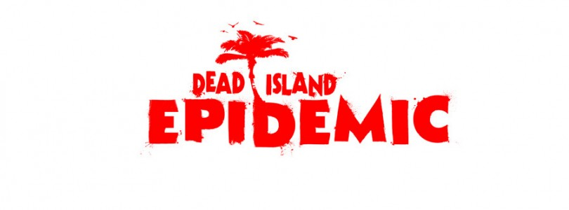 Anunciado Dead Island: Epidemic