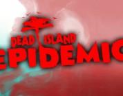 Los creadores de Bloodline Champions serán los encargados del nuevo MOBA Dead Island: Epidemic