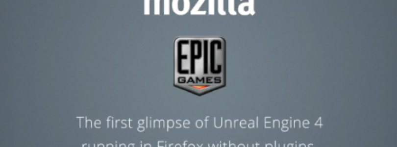 Unreal Engine 4 estará presente en Firefox