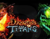Dragons and Titans otro MOBA que llega a Steam