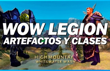 World of Warcraft Legion: Sistema de Artefactos y cambios en clases