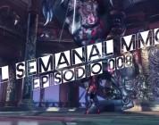 El Semanal MMO Ep 008 – Resumen de la semana en video