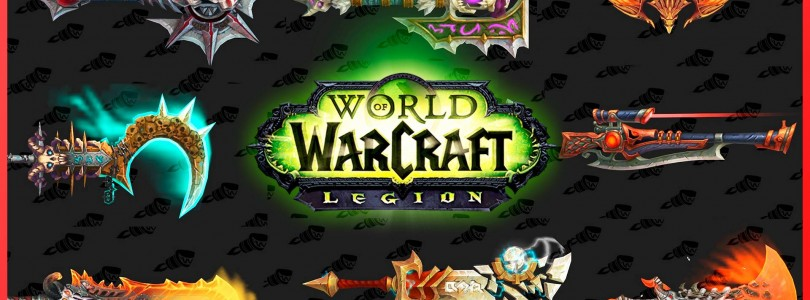 World of Warcraft Legion: Todas las Armas Artefacto