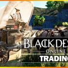 Black Desert: Guía sobre Comercio/Trading