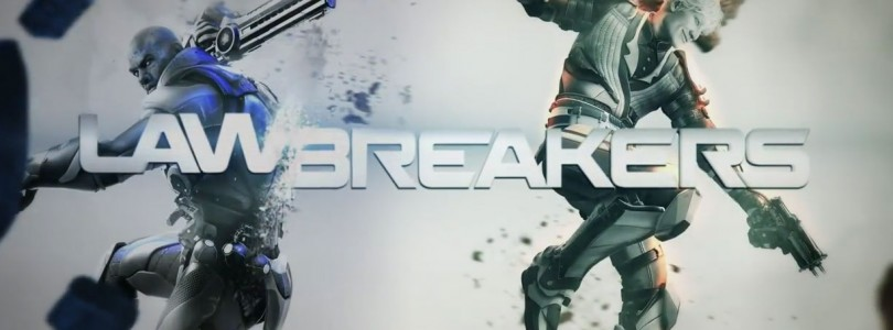 Nueva beta cerrada de LawBreakers esta semana