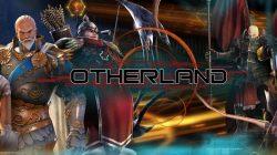 OTHERLAND se agranda con la expansión Next y una nueva Fire Isle