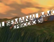 El Semanal MMO episodio 24 – Resumen de la semana en video