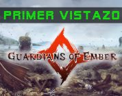 Guardians of Ember – Primer vistazo, gameplay y comentarios