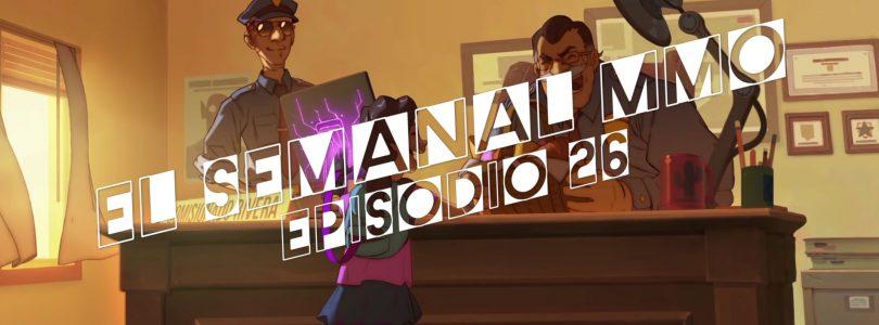 El Semanal MMO episodio 26 – Resumen de la semana en video