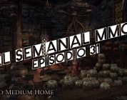 El Semanal MMO episodio 31 – Resumen de la semana en video
