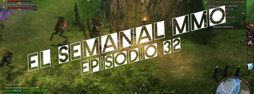 El Semanal MMO episodio 32 – Resumen de la semana en video