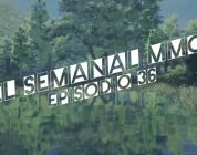 El Semanal MMO episodio 36 – Resumen de la semana en video