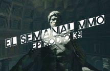 El Semanal MMO episodio 39 – Resumen de la semana en video