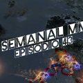 El Semanal MMO episodio 43 – Resumen de la semana en video