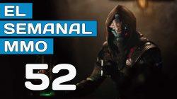 El Semanal MMO episodio 52 – Resumen de la semana en vídeo