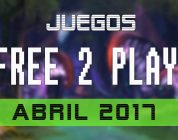 Lanzamientos FREE-TO-PLAY del mes de abril de 2017