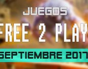 Lanzamientos Free-to-Play septiembre 2017