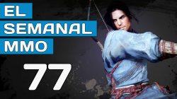 El Semanal MMO episodio 77 – Resumen de la semana en video