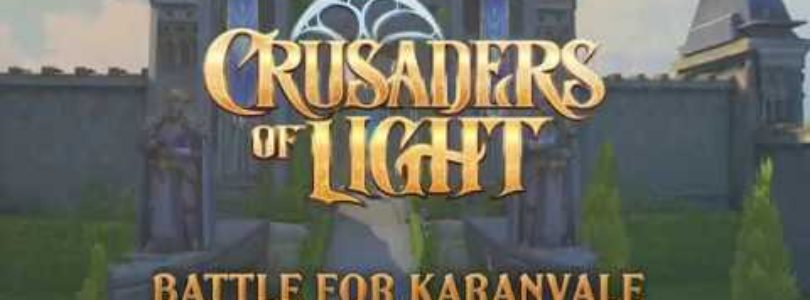 Crusaders of Light añade su actualización Battle for Karanvale
