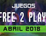 Lanzamientos FREE-TO-PLAY abril 2018