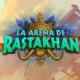 La Arena de Rastakhan ya está disponible en Hearthstone