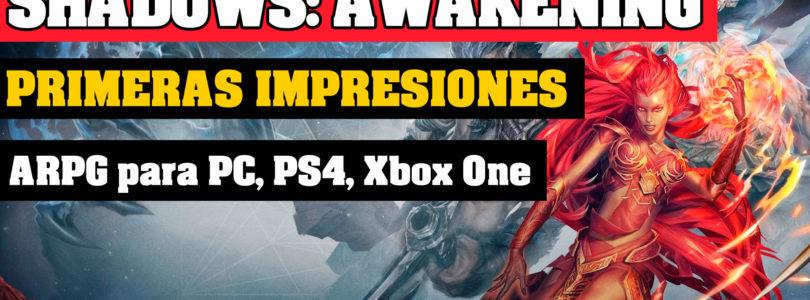 Primeras Impresiones – Shadows: Awakening | ARPG para PC y Consolas