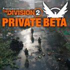 The Division 2 Beta Privada – Todos los detalles, horarios, invitaciones, descargas…