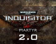 Nuevo tráiler con todas las novedades de la versión 2.0 de W40K: Inquisitor Martyr