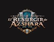 Hoy se lanza El Resurgir de Azshara, el nuevo contenido para WoW: Battle for Azeroth
