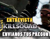 Killsquad – Envíanos tus preguntas para los desarrolladores