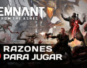 Mis 5 razones para jugar Remnant From the Ashes