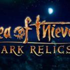 """Embárcate en nuevas aventuras con """"Dark Relics"""" la nueva actualización de contenidos de Sea of Thieves"""