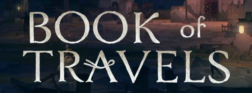 Book of Travels se lanzará en el segundo trimestre de 2021 y pronto tendremos primer gameplay