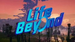 Life Beyond y Darewise Entertainment se aseguran 3 millones de euros para el desarrollo