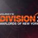 La expansión Warlords of New York ya está disponible para The Division 2