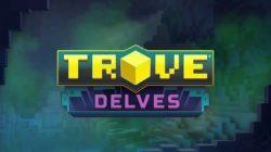 Trove: Delves llega a Xbox One y PlayStation 4