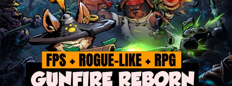 Vídeo Análisis – Rogue-like FPS – GUNFIRE REBORN