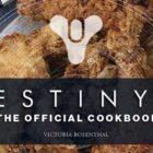 Bungie e Insight Editions lanzan el libro de cocina oficial de Destiny