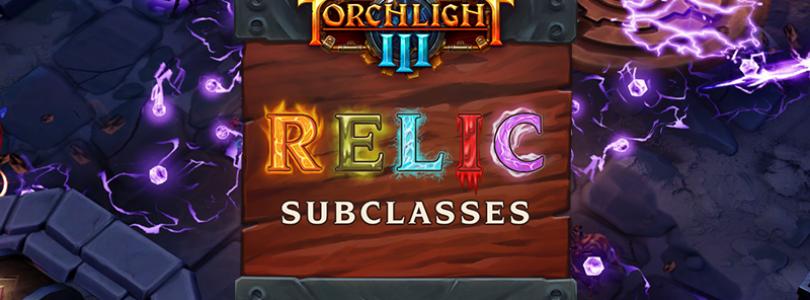 El acceso anticipado de Torchlight III para Steam recibe hoy la esperada actualización «Relic Subclass»