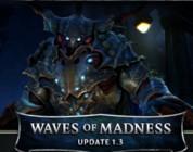 Rift: Waves of Madness, Update 1.3 el 22 de Junio
