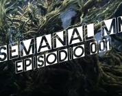 El Semanal MMO Episodio 001 – Lo mejor de la semana ahora en video