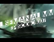 El Semanal MMO Ep 007 – Resumen de la semana en video