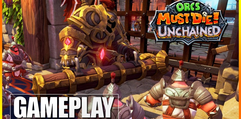 Hoy jugamos a Orcs Must Die! Unchained!