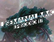 El Semanal MMO episodio 17 – Resumen de la semana en video