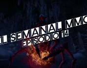 El Semanal MMO ep 14 – Resumen de la semana en video