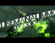 El Semanal MMO episodio 18 – Resumen de la semana en video
