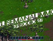 El Semanal MMO episodio 27 – Resumen de la semana en video