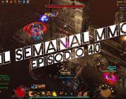 El Semanal MMO episodio 40 – Resumen de la semana en video