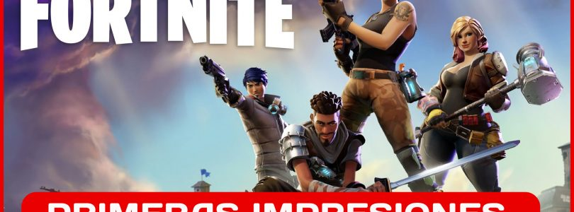 Fortnite – Primeras Impresiones