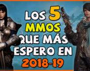 Los 5 MMOs que más espero en 2018 y 2019